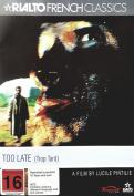 Too Late [Region 4]