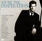 You're The Inspiration - The Music of David Foster & Friends