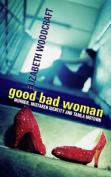 Good Bad Woman