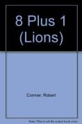 8 Plus 1 (Lions S.)
