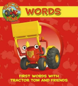 Words: First Words with Tractor Tom and Friends