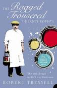 The Ragged Trousered Philanthropists (Harper Perennial Modern Classics)