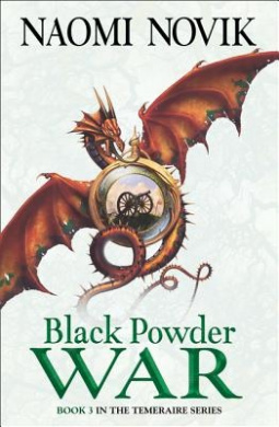 Black Powder War (The Temeraire Series, Book 3) (The Temeraire Series)
