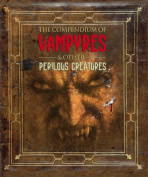The Compendium of Vampyres and Other Perilous Creatures