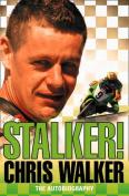 Stalker! Chris Walker
