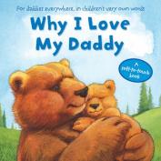 Why I Love My Daddy [Board book]