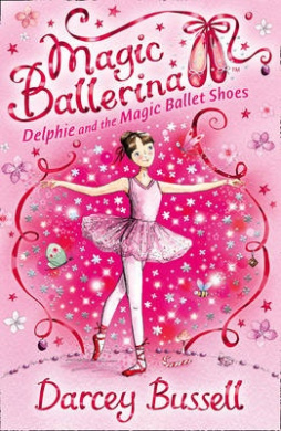 Delphie and the Magic Ballet Shoes (Magic Ballerina, Book 1) (Magic Ballerina)
