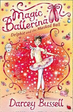 Delphie and the Masked Ball (Magic Ballerina, Book 3) (Magic Ballerina)
