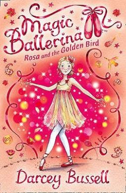 Rosa and the Golden Bird (Magic Ballerina, Book 8) (Magic Ballerina)