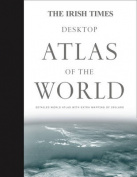 "The ""Irish Times"" Desktop Atlas of the World"