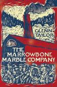 The Marrowbone Marble Company. Glenn Taylor