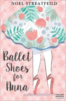 Ballet Shoes for Anna (Collins Modern Classics) (Collins Modern Classics)