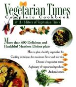 """Vegetarian Times"" Complete Cookbook"