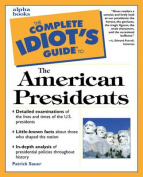 The Complete Idiot's Guide to American Presidents