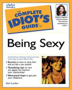 Complete Idiot's Guide to Being Sexy