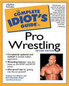 Complete Idiot's Guide to Pro Wrestling