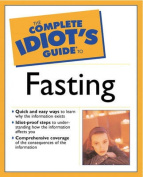 The Complete Idiot's Guide (R) to Fasting