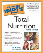 Complete Idiot's Guide to Total Nutrition, 3e