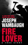 Fire Lover:a True Story Pb