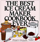The Best Ice Cream Maker Cookbook