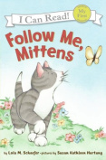Follow Me, Mittens (My First I Can Read Mittens - Level Pre1