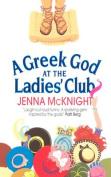 Greek God at the Ladies Club