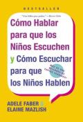 Como Hablar Para Que Los Ninos Escuchen [Spanish]