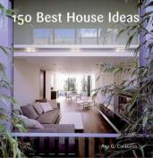 150 Best House Ideas