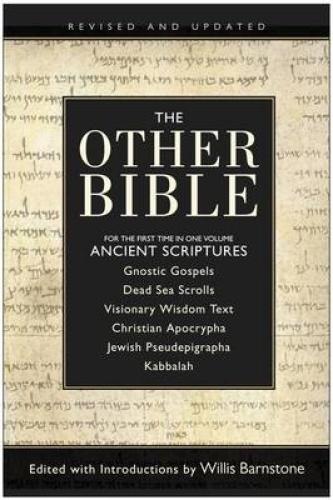 The Other Bible: Jewish Pseudepigrapha/Christian Apocrypha/Gnostic