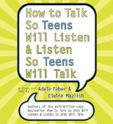 How To Talk So Teens Will Listen And Listen So Teens Will Talk Abridged [Audio]