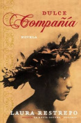 Dulce Compania: Novela [Spanish]