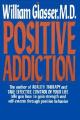 Positive Addiction
