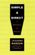 Simple & Direct  : A Rhetoric for Writers