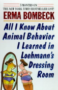 All I Know about Animal Behaviour I Learned in Loehmann's Dressing Room