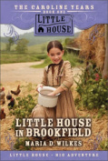 Little House in Brookfield (Little House the Caroline Years