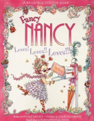 Fancy Nancy Loves! Loves!! Loves!!! [With Reusable Stickers]