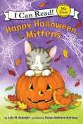 Happy Halloween, Mittens (My First I Can Read Mittens - Level Pre1