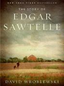 The Story of Edgar Sawtelle [Large Print]
