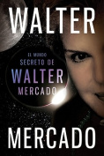 El Mundo Secreto de Walter Mercado = The Secret World of Walter Mercado [Spanish]