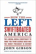 How the Left Swiftboated America