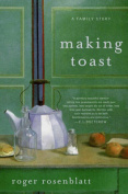Making Toast: A Family Story