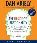 The Upside of Irrationality [Audio]
