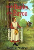 On the Banks of the Bayou (Little House Chapter Books