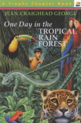 One Day in the Tropical Rain Forest (Trophy Chapter Books