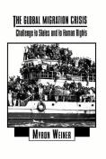 The Global Migration Crisis
