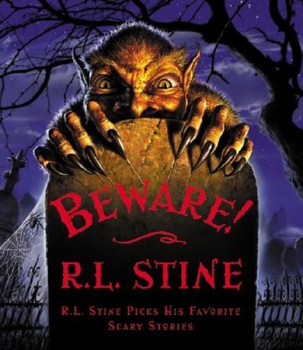 Beware!: R.L. Stine Picks His Favorite Scary Stories by R. L. Stine.