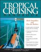Tropical Cruising Handbook Pb