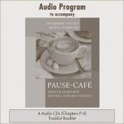 Audio CDs to Accompany Pause-Cafe [Audio]