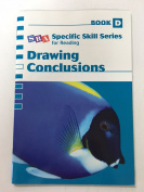Specific Skill Series 2006 - Drawing Conclusions Book D