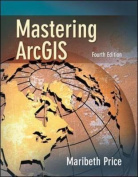 Mastering ArcGIS [With CD Videoclips]